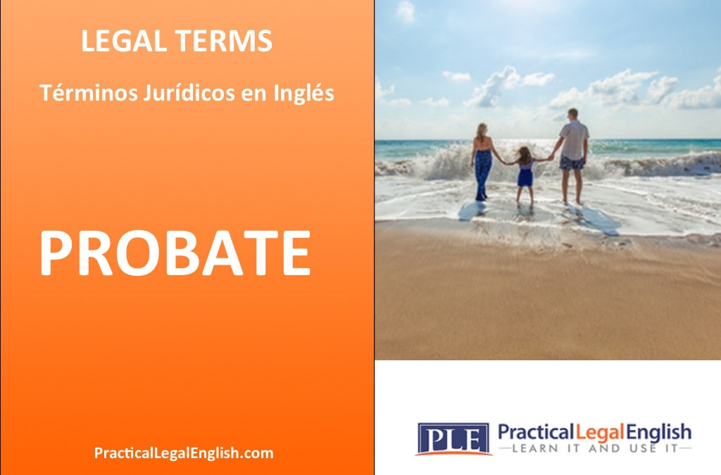 Legal Terms: PROBATE